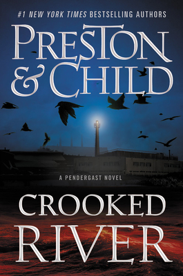 Crooked River Douglas Preston, Lincoln Child, Grand Central, $29,