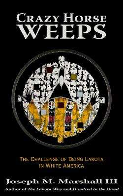 Crazy Horse Weeps: The Challenge of Being Lakota in White America Cover Image