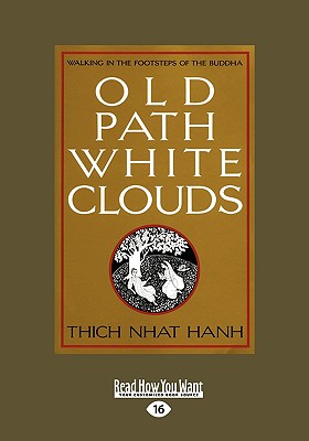 Old Path White Clouds: Walking in the Footsteps of the Buddha Cover Image