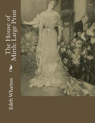 The House of Mirth: Large Print Cover Image