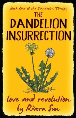 Cover for The Dandelion Insurrection - Love and Revolution -