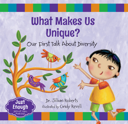 What Makes Us Unique?: Our First Talk about Diversity (Just Enough #3) Cover Image