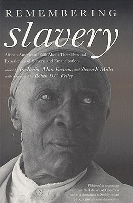 Remembering Slavery: African Americans Talk about Their Personal Experiences of Slavery and Emancipation [With 2 60-Minute Cassettes] Cover Image