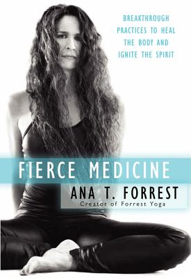 Fierce Medicine: Breakthrough Practices to Heal the Body and Ignite the Spirit Cover Image