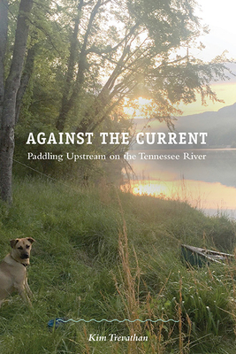 Against the Current: Paddling Upstream on the Tennessee River Cover Image