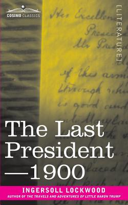 The Last President or 1900 Cover Image
