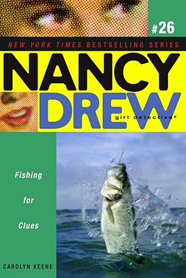 Fishing for Clues (Nancy Drew (All New) Girl Detective #26) Cover Image