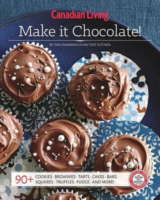 Canadian Living: Make It Chocolate! Cover Image