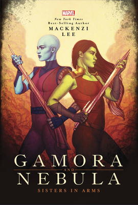 Gamora and Nebula: Sisters in Arms (Marvel Universe YA #2) Cover Image