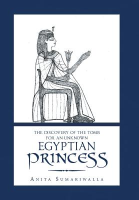 The Discovery of the Tomb for an Unknown Egyptian Princess Cover Image