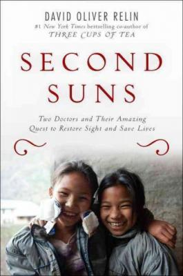Second Suns: Two Doctors and Their Amazing Quest to Restore Sight and Save Lives Cover Image