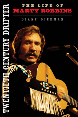 Twentieth Century Drifter: The Life of Marty Robbins (Music in American Life) Cover Image