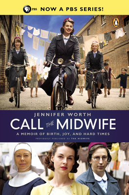 Call the Midwife: A Memoir of Birth, Joy, and Hard Times Cover Image