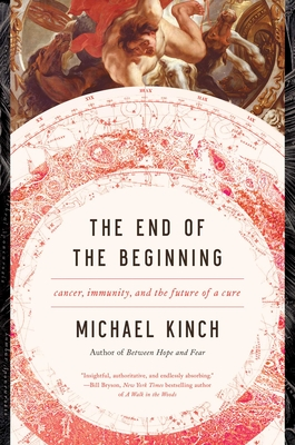The End of the Beginning: Cancer, Immunity, and the Future of a Cure Cover Image