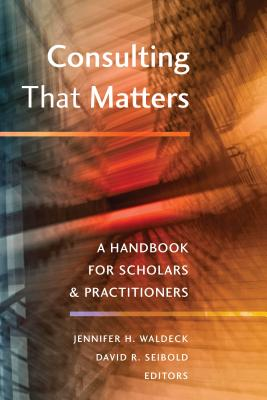 Consulting That Matters; A Handbook for Scholars and Practitioners Cover Image