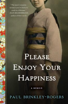 Please Enjoy Your Happiness: A Memoir Cover Image