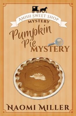 Pumpkin Pie Mystery (Amish Sweet Shop Mystery #4) Cover Image