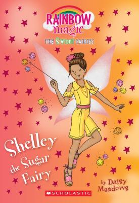 Shelley the Sugar Fairy: A Rainbow Magic Book (The Sweet Fairies #4): A Rainbow Magic Book Cover Image