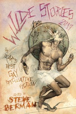 Wilde Stories 2017: The Year's Best Gay Speculative Fiction Cover Image