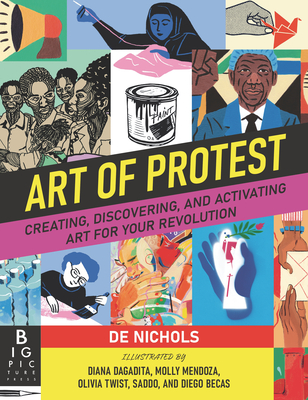 Art of Protest: Creating, Discovering, and Activating Art for Your Revolution Cover Image