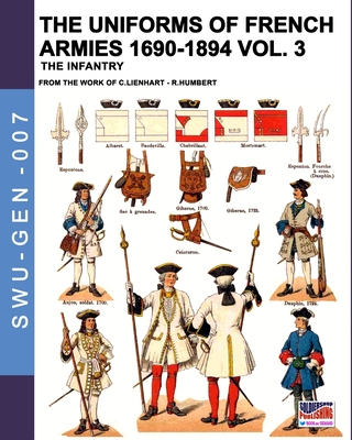 The uniforms of French armies 1690-1894 - Vol. 3: The infantry Cover Image
