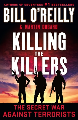 Killing the Killers: The Secret War Against Terrorists (Bill O'Reilly's Killing Series) cover