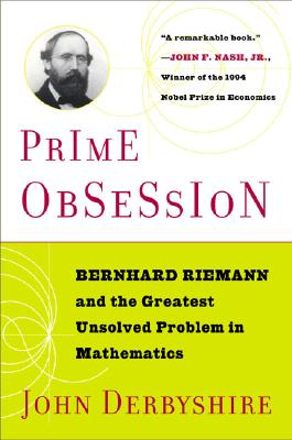 Prime Obsession: Berhhard Riemann and the Greatest Unsolved Problem in Mathematics Cover Image