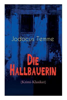 Die Hallbauerin (Krimi-Klasiker): Historischer Roman Cover Image