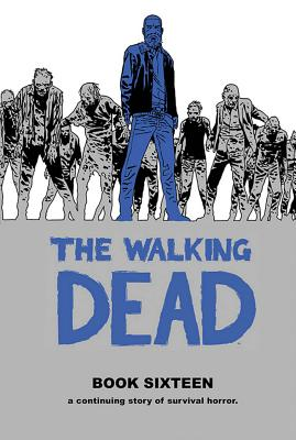 The Walking Dead, Book 16 cover image
