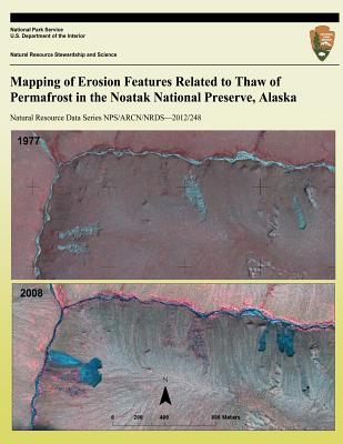 Mapping of Erosion Features Related to Thaw of Permafrost in the Noatak National Preserve, Alaska Cover Image
