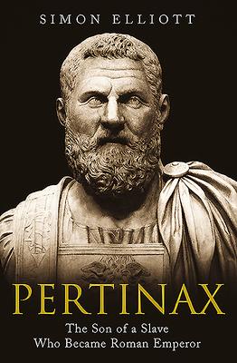 Pertinax: The Son of a Slave Who Became Roman Emperor Cover Image