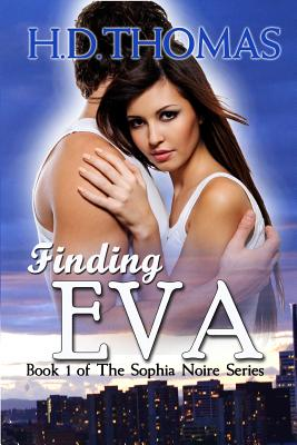 Finding Eva: Book 1 Of The Sophia Noire Series Cover Image