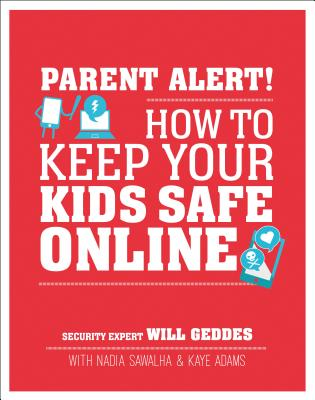 Parent Alert: How to Keep Your Kids Safe Online Cover Image