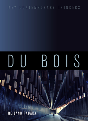 Du Bois: A Critical Introduction (Key Contemporary Thinkers) Cover Image