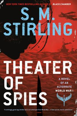 Theater of Spies (A Novel of an Alternate World War #2) Cover Image