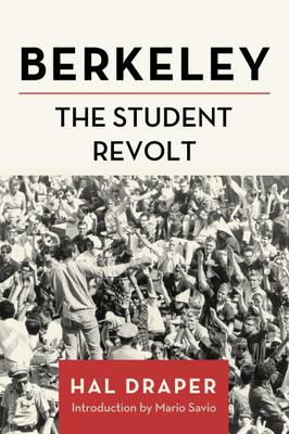 BERKELEY THE STUDENT REVOLT - By Hal Draper,