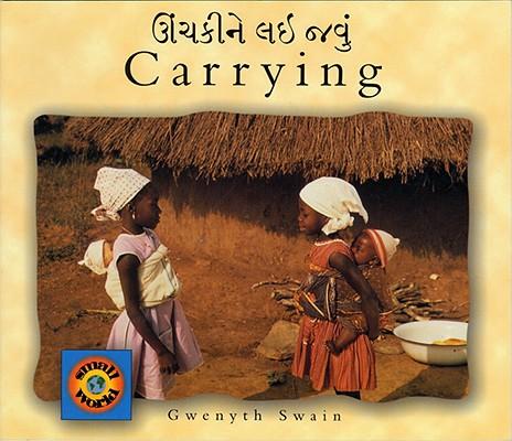 Carrying (English–Gujarati) (Small World series) Cover Image