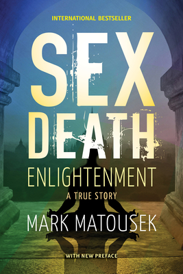 Sex Death Enlightenment: A True Story Cover Image