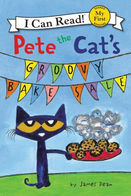 Cover for Pete the Cat's Groovy Bake Sale (My First I Can Read)