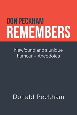Don Peckham Remembers: Newfoundland's Unique Humour - Anecdotes Cover Image