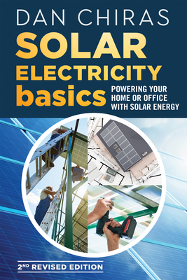 Solar Electricity Basics - Revised and Updated 2nd Edition: Powering Your Home or Office with Solar Energy Cover Image
