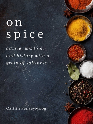 On Spice: Advice, Wisdom, and History with a Grain of Saltiness Cover Image