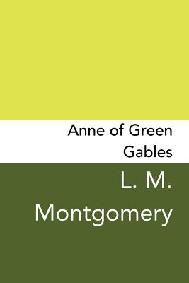 Anne of Green Gables: Original and Unabridged Cover Image
