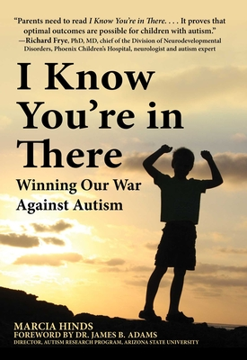 I Know You're in There: Winning Our War Against Autism Cover Image