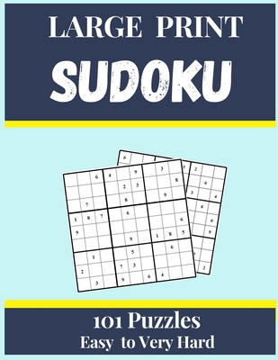 Sudoku Large Print 101 Puzzles Easy to Very Hard: One Puzzle Per Page - Easy, Medium, Hard and Very Hard - suduko puzzle books for adults and seniors Cover Image