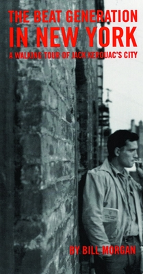 Beat Generation in New York: A Walking Tour of Jack Kerouac's City Cover Image