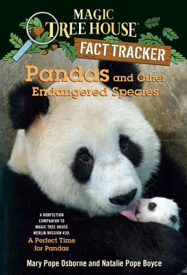 Pandas and Other Endangered Species: A Nonfiction Companion to Magic Tree House Merlin Mission #20: A Perfect Time for Pandas (Magic Tree House (R) Fact Tracker #26) Cover Image