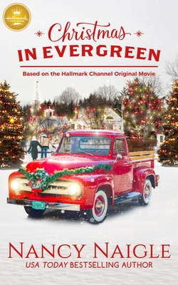 Christmas in Evergreen: Based on a Hallmark Channel Original Movie Cover Image