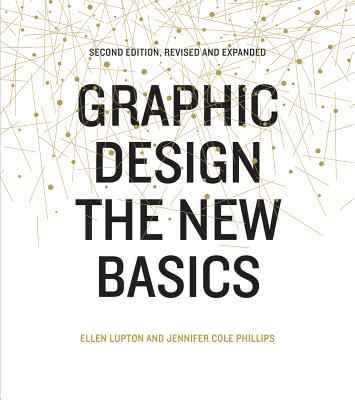 Graphic Design: The New Basics: The New Basics (Bestselling Introduction to Graphic Design Book) Cover Image