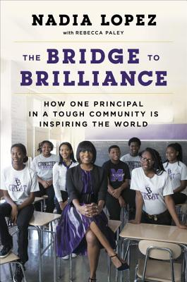 The Bridge to Brilliance: How One Principal in a Tough Community Is Inspiring the World Cover Image